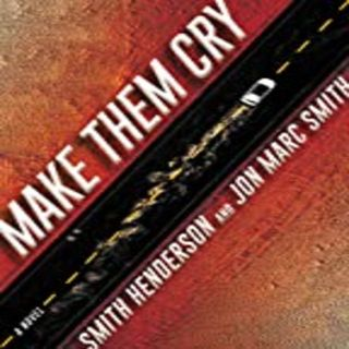 Smith Henderson & Jon Marc Smith - Make Them Cry