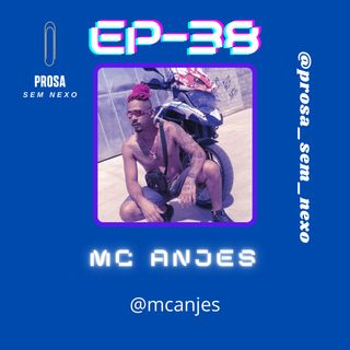 Mc Anjes - EP38