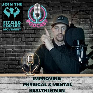 The Fit Dad For Life Movement Debut Episode