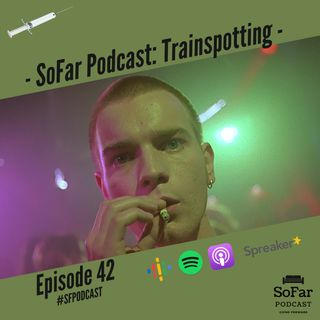 Ep. 42 - Trainspotting