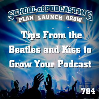 What Amazing Tips You Can Learn From the Beatles and Kiss To Grow Your Podcast Like a Rock Star