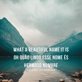 What a beautiful name it is- O quão lindo esse nome é- Hermoso nombre/ cover Ing.- Port. - Esp.