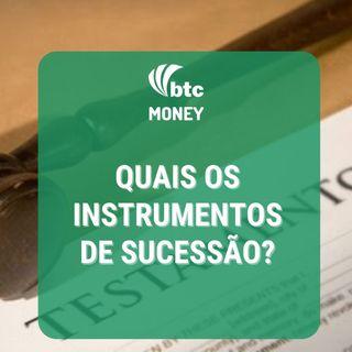 Instrumentos de Sucessão: Testamento, Previdência, Fundos Fechados e Holding | BTC Money #49