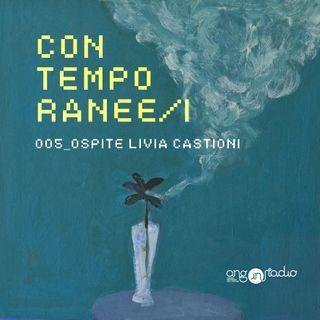 Ep.05 - Con Livia Castioni