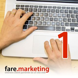 Cerco la mia Azienda su Internet e non la trovo! - Fare Marketing podcast #1