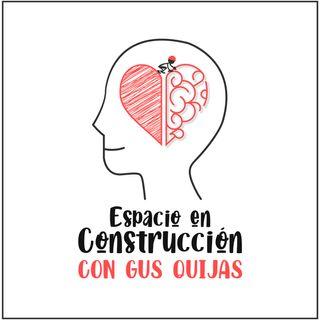 Espacio En Construcción con Gus Quijas
