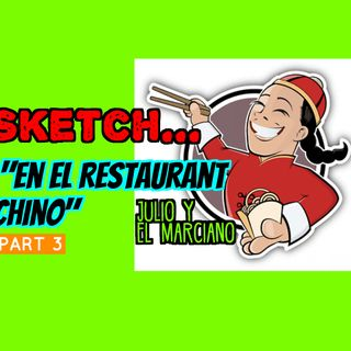 Sketch: En el restaurant Chino part 3