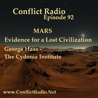 Episode 92  MARS: Evidence Of Lost Civilizations   George Haas The Cydonia Institute