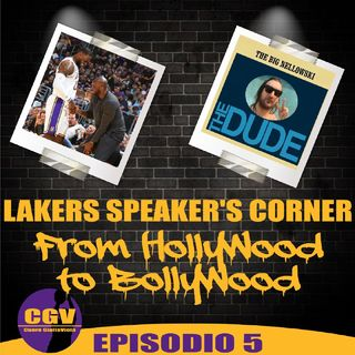 Lakers Speaker's Corner E05 - From Hollywood to Bollywood