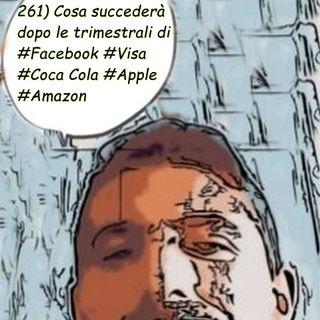 261) Cosa succederà dopo le trimestrali di #Facebook #Visa #Coca Cola #Apple #Amazon