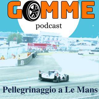 GOMME Ep.1 Pellegrinaggio a Le Mans