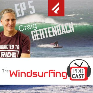 #5 - Fanatic boss Craig Gertenbach on the state of the windsurfing industry, politics, bidding wars, and why he hates rockstar teamriders
