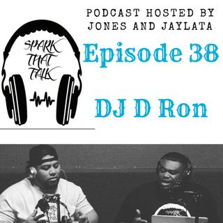 Episode 38: DJ D Ron