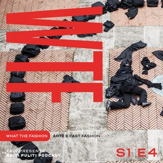 S1E4 - Arte e fast fashion
