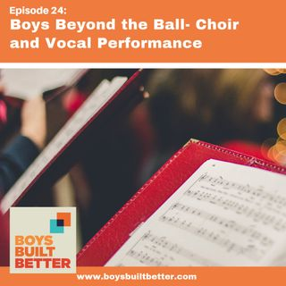 BBB 024: Boys Beyond The Ball - Choir and Vocal Performance