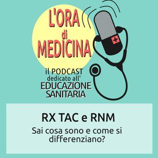 Ep.38   RX TAC e RNM