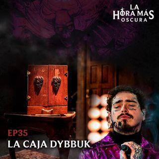 Ep35: La Caja Dybbuk