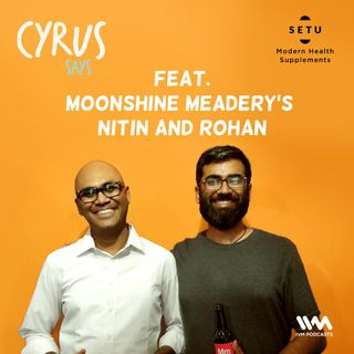 Ep. 274: Feat. Moonshine Meadery's Nitin and Rohan
