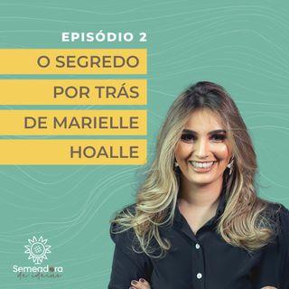 Episódio 2 - O segredo por trás de Marielle Hoalle