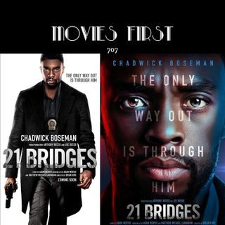 707:  21 Bridges (Action, Crime, Drama) (the @MoviesFirst review)