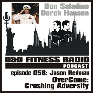 Episode 058 - Jason Redman:  Overcome - Crushing Adversity
