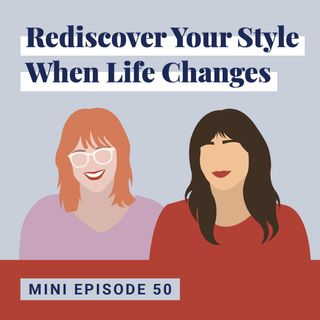 Rediscover Your Style When Life Changes