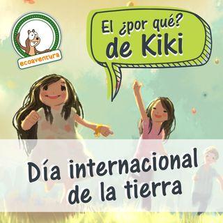 El por qué de Kiki, capítulo tres: ¿Qué podemos hacer por el día de la Tierra?