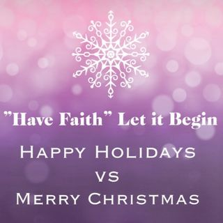 Happy Holidays vs Merry Christmas Ep 139