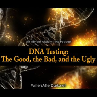 DNA Testing: The Good, the Bad, and the Ugly