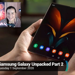 News 361: Galaxy Unpacked 2020 Part 2 - Samsung Shows Off the Galaxy Z Fold2