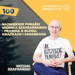 Michał Szafrański-wszystko co robię, robię z lenistwa-Jak Oszczędzać Pieniądze