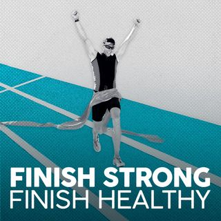 Finish Strong, Finish Healthy