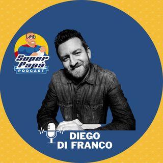Non chiamatemi MAMMO - con Diego di Franco - Il meraviglioso mondo dei Papà