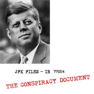 JFK Files Issue Brief 77054 - The Conspiracy Document