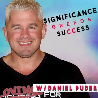 Daniel Puder | Amanda Holmes | Identify what your focus is | Significance Breeds Success | #podsessions #12