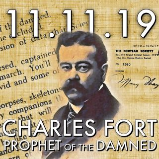 11.11.19. Charles Fort: Prophet of the Damned