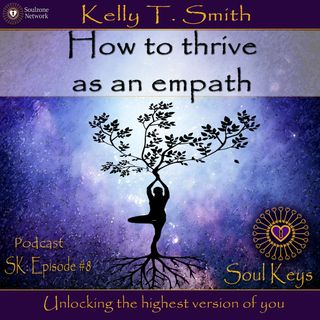 Sk:8 How to thrive as an empath