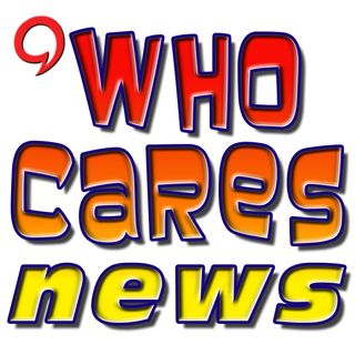 The Who Cares News 4-18-19 Ep. 1506