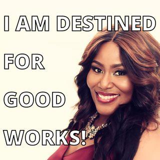 Mandisa: I Am Destined For Good Works!