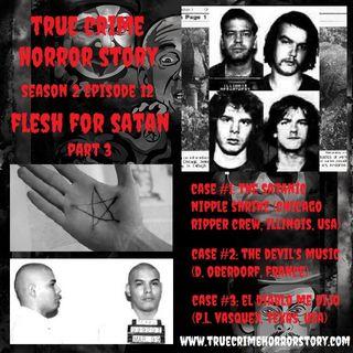 S2E12: Flesh for Satan Pt. 3