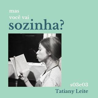 Mas Voce Vai Sozinha? S03E03: Pagu com Tatiany Leite