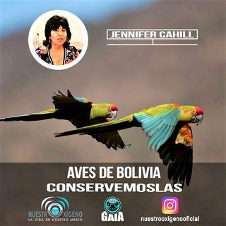NUESTRO OXÍGENO Aves de Bolivia conservemoslas - Blga. Jennifer Cahill