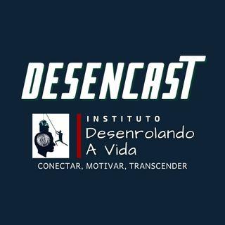 DesenCast - TRÊS IMPORTANTES PRESSUPOSTOS DA PNL