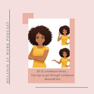 EP 12: Lockdown series... Top tips to get through Lockdown #missRONA