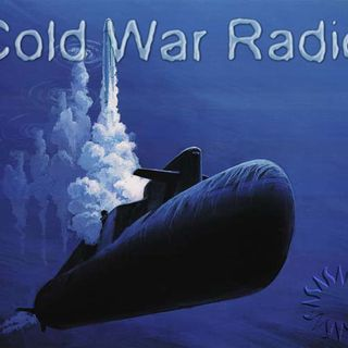 Cold War Radio - CWR#714 4_15_19