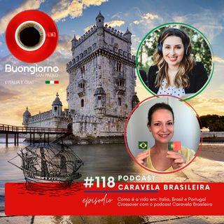#118 Como é a vida em Itália, Brasil e Portugal? - Crossover com o podcast Caravela Brasileira
