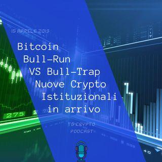 Bitcoin Bull-Run VS Bull-Trap  Nuove Crypto Istituzionali in arrivo  TG Crypto PODCAST 15-04
