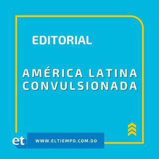 América Latina convulsionada