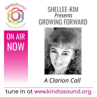 A Clarion Call | Growing Forward with Shellee-Kim Gold