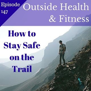 How to Stay Safe on the Trail